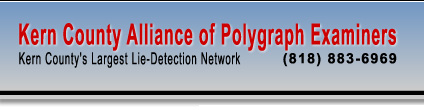 Kern County Alliance of Polygraph Examiners - Kern County's Largest Lie Detection Network